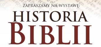Księga, która przetrwała wieki – Historia Biblii – wystawa