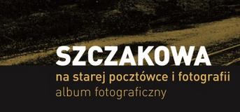 Szczakowa na starej pocztówce i fotografii