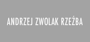 Andrzej Zwolak. Rzeźba.