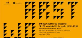 Zajęcia w pracowni modelarskiej | 30 kwietnia 2019