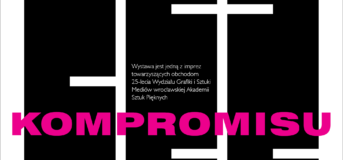 Bez kompromisu | Wystawa plakatu ASP Wrocław | 22.06 – 15.07.2021