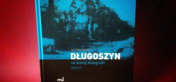 J. Sawiak: Długoszyn na starej fotografii. Album